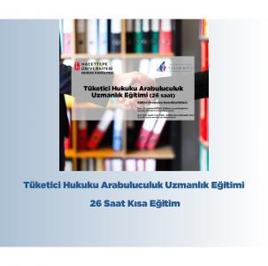 Tüketici Hukuku Arabuluculuk Uzmanlık Eğitimi (26 Saat)